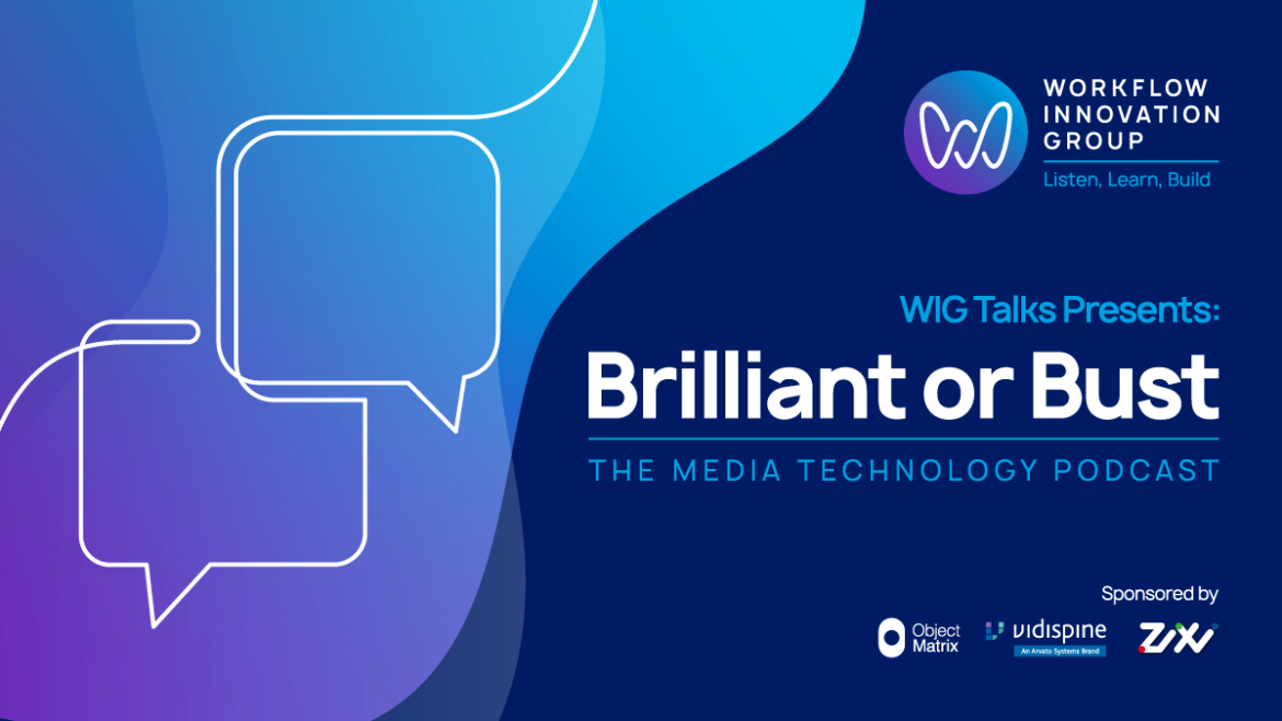 Brilliant or bust media technology podcast WIG