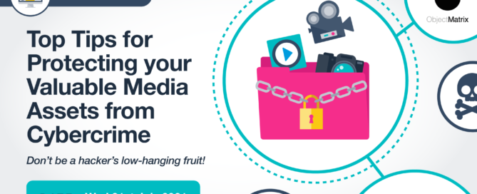 Top Tips for protecting your valuable media assets - Security Webinar